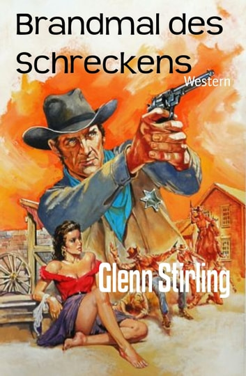 Brandmal des Schreckens - Western ebook by Glenn Stirling