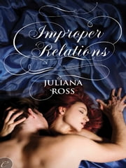 Improper Relations ebook by Juliana Ross