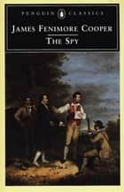The Spy ebook by James Fenimore Cooper, Wayne Franklin, Wayne Franklin