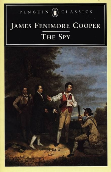 The Spy ebook by James Fenimore Cooper,Wayne Franklin