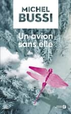 Un avion sans elle ebook by Michel BUSSI