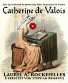 Catherine de Valois ebook by Laurel A. Rockefeller