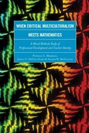 When Critical Multiculturalism Meets Mathematics - A Mixed Methods Study of Professional Development and Teacher Identity ebook by Patricia L. Marshall,Jessica T. DeCuir-Gunby,Allison W. McCulloch