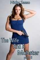 The Wife And A Mobster II ebook by Nicky Sasso