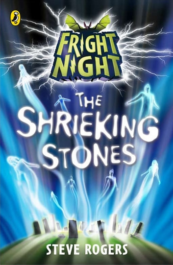 Fright Night: The Shrieking Stones ebook by Steve Rogers