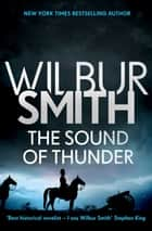 The Sound of Thunder - TheCourtney Series 2 ebook by Wilbur Smith
