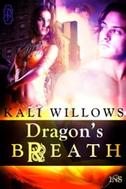 Dragon's Breath ebook by Kali Willlows