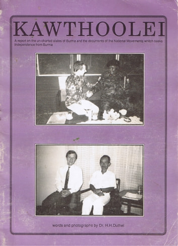 Kawthoolei - The Karen National Union (KNU) - True Report - The Fight for independence from Burma since 1948 ebook by Heinz Duthel