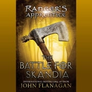 The Battle for Skandia - Book 4 audiobook by John Flanagan