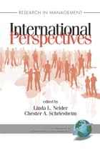 Research in Management International Perspectives ebook by Linda L. Neider,Chester A. Schriesheim