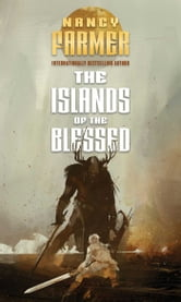 The Islands of the Blessed ebook by Nancy Farmer
