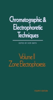 Zone Electrophoresis ebook by Smith, Ivor