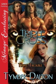 Triple Cross ebook by Tymber Dalton
