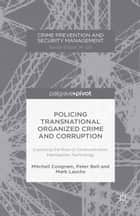 Policing Transnational Organized Crime and Corruption ebook by M. Congram,P. Bell,Mark Lauchs