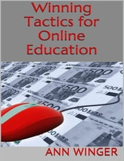 Winning Tactics for Online Education ebook by Ann Winger