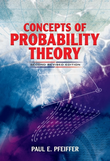 Concepts of Probability Theory - Second Revised Edition ebook by Paul E. Pfeiffer
