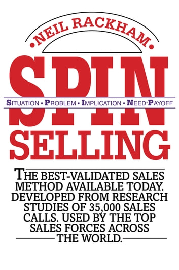 Spin selling ebook by neil rackham 9781260027099 rakuten kobo spin selling situation problem implication need payoff ebook by neil rackham fandeluxe Images