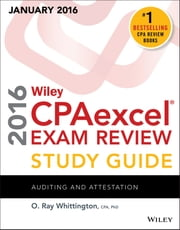 Wiley CPAexcel Exam Review 2016 Study Guide January - Auditing and Attestation ebook by O. Ray Whittington