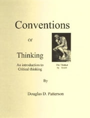 Conventions of Thinking: An Introduction to Critical Thinking ebook by Douglas Patterson