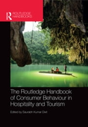 The Routledge Handbook of Consumer Behaviour in Hospitality and Tourism ebook by