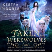 Taken by Werewolves audiobook by Kestra Pingree