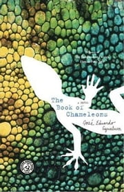 The Book of Chameleons - A Novel ebook by Jose Eduardo Agualusa,Daniel Hahn