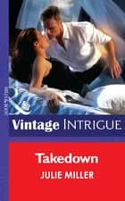 Takedown (Mills & Boon Intrigue) (The Precinct, Book 6) ebook by Julie Miller