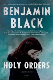 Holy Orders - A Quirke Novel ebook by Benjamin Black