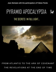 Pyramid Apocalypsia - The revelations at the end of time ebook by Jean Seimple