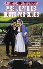 Mrs. Jeffries Dusts for Clues - A Victorian Mystery ebook by Emily Brightwell