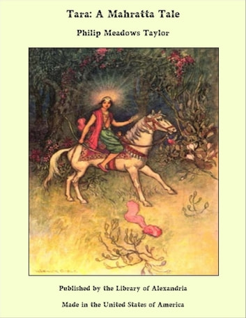 Tara: A Mahratta Tale ebook by Philip Meadows Taylor