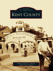 Kent County ebook by Patricia Joan O. Horsey