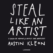 Steal like an artists - 10 dingen die niemand je vertelt over creativiteit ebook by Austin Kleon, Fred Hendriks
