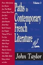 Paths to Contemporary French Literature ebook by John Taylor
