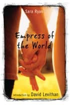 Empress of the World ebook by Sara Ryan
