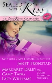 Sealed with a Kiss - inspirational romance collection ebook by Janet Tronstad,Margaret Daley,Camy Tang