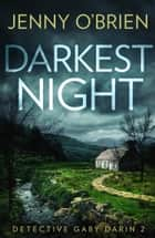 Darkest Night: An addictive crime thriller that will have you on the edge of your seat! (Detective Gaby Darin, Book 2) ebook by Jenny O'Brien