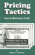 Pricing Tactics ebook by Robert C. Brenner