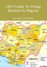CEO Guide to Doing Business in Nigeria ebook by Ade Asefeso MCIPS MBA
