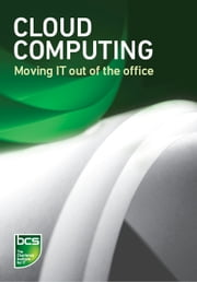 Cloud computing - Moving IT out of the office ebook by BCS The Chartered Institute for IT