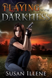Playing with Darkness: Book 3.5 ebook by Susan Illene