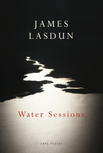 Water Sessions ebook by James Lasdun