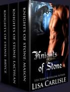 Knights of Stone boxed set 1 - Highland Gargoyles books 1-3 ebook by Lisa Carlisle