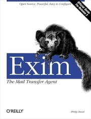 Exim: The Mail Transfer Agent - The Mail Transfer Agent ebook by Philip Hazel
