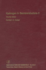 Hydrogen in Semiconductors II ebook by Robert K. Willardson,Eicke R. Weber,Norbert H. Nickel