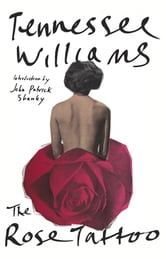 The Rose Tattoo ebook by Tennessee Williams,Jack Barbera