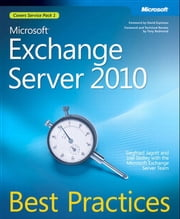 Microsoft Exchange Server 2010 Best Practices ebook by Joel Stidley,Siegfried Jagott