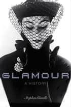 Glamour - A History ebook by Stephen Gundle