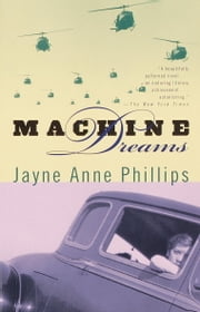 Machine Dreams ebook by Jayne Anne Phillips