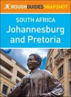 Johannesburg and Pretoria (Rough Guides Snapshot South Africa) ebook by Rough Guides
